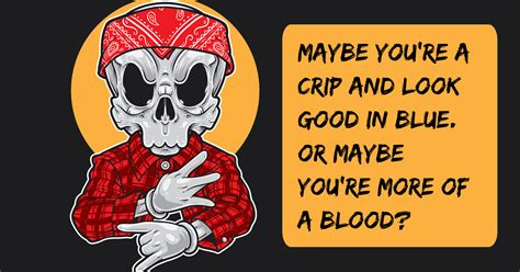Are You A Crip Or A Blood? - Quiz - Quizony